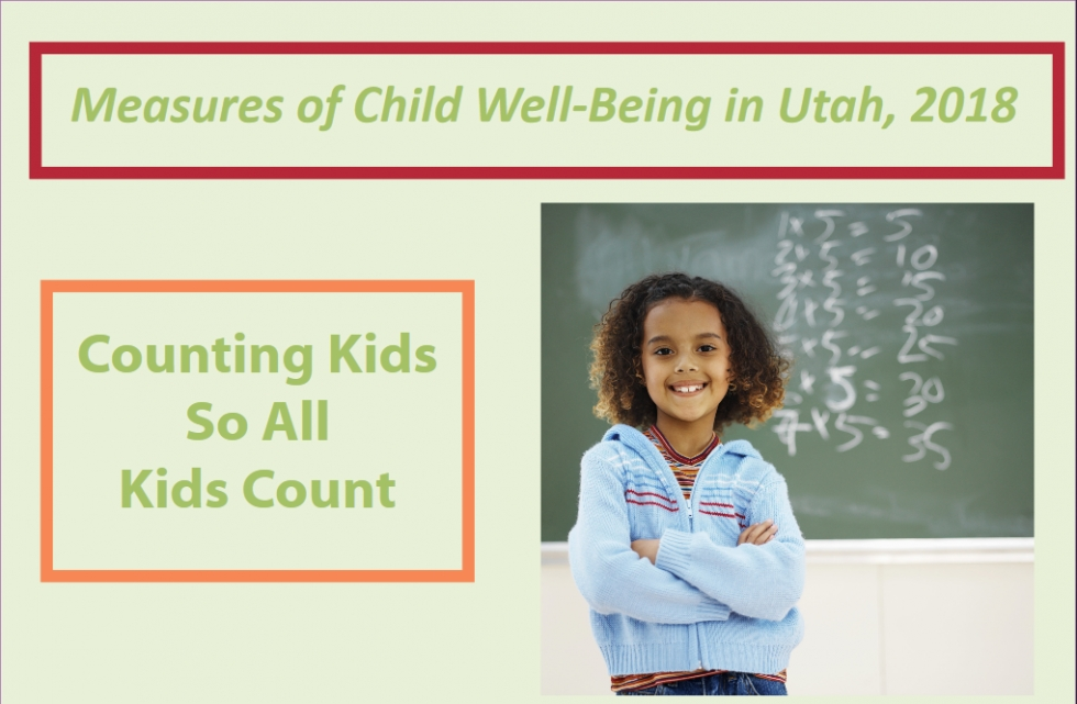 Utah KIDS COUNT Project Releases Annual Data - 2018 edition shows highs and lows for kids